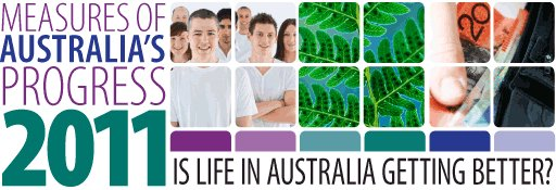 Measures of Australia's Progress: Is life in Australia getting better?