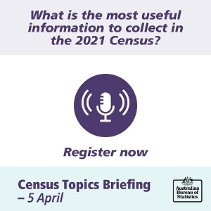 Image: What is the most useful information to collect in the 2021 Census? Register for the seminar on 5 April.